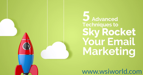 5 Advanced Techniques to Sky Rocket Your Email Marketing